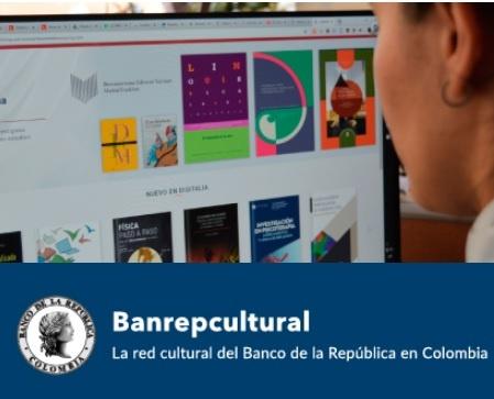 La Red de Bibliotecas del Banco de la República abrió temporalmente la colección bibliográfica de la Biblioteca Virtual.