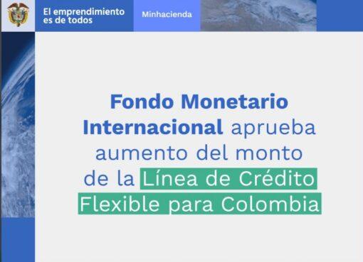 Fondo Monetario Internacional aprueba ampliación de la Línea de Crédito Flexible para Colombia a USD 17.300 millones
